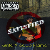 Never Satisfied by La Grifa