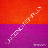 Unconditionally (Extended Mix) by DJ Concito