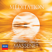 Méditation - The Beautiful Music of Massenet von Various Artists