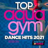 Top Aqua Gym Dance Hits 2021 Session 128 Bpm / 32 Count de Various Artists