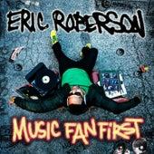 Music Fan First de Eric Roberson