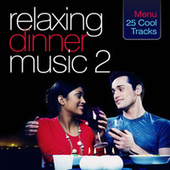 Relaxing Dinner Music 2 by Various Artists