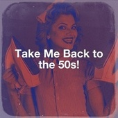 Take Me Back to the 50s! von Generation 60