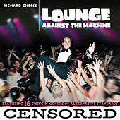 Lounge Against The Machine [Edited Version] by Richard Cheese