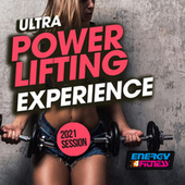 Ultra Power Lifting Experience 2021 Session by Various Artists
