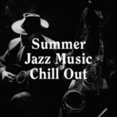 Summer Jazz Music Chill Out by Relaxing Jazz Music