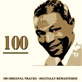 100 (100 Original Tracks Digitally Remastered) by Nat King Cole