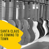 Santa Claus Is Coming to Town by Gene Autry