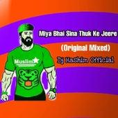 Khuda Ki Kasam Miya Bhai Sina Thuk Ke Jeere (Original Mixed) by DJ Hashim Official