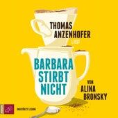 Barbara stirbt nicht (Ungekürzte Lesung) von Alina Bronsky