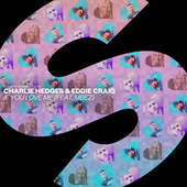 If You Love Me (feat. MBEZ) de Charlie Hedges