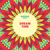 Ripples Presents: Dream Time by Various Artists