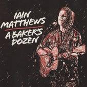 A Baker's Dozen by Iain Matthews
