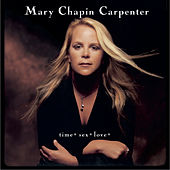Time*Sex*Love* by Mary Chapin Carpenter