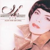 Alles nur ein Spiel de Mireille Mathieu