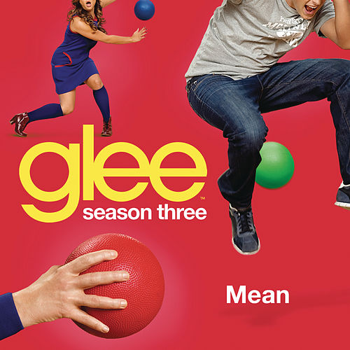 Mean (Glee Cast Version) by Glee Cast