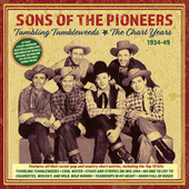 Tumbling Tumbleweeds: The Chart Years 1934-49 by The Sons of the Pioneers
