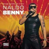Multishow ao Vivo Naldo Benny by Naldo Benny