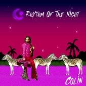 Rhythm Of The Night by Colin