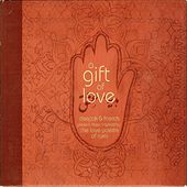 A Gift of Love - Music Inspired by the Love Poems of Rumi - Special Edition von Deepak Chopra