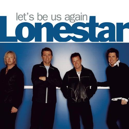 Let's Be Us Again von Lonestar