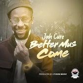 Better Mus Come von Jah Cure