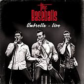 Umbrella (Live) von The Baseballs