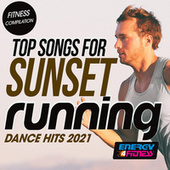 Top Songs for Sunset Running Dance Hits 2021 Fitness Compilation 128 Bpm von Various Artists