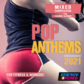 Pop Anthems 2021 for Fitness & Workout (15 Tracks Non-Stop Mixed Compilation For Fitness & Workout - 128 Bpm / 32 Count) by Various Artists