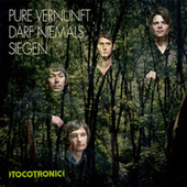 Pure Vernunft darf niemals siegen by Tocotronic