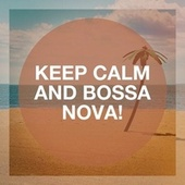 Keep Calm and Bossa Nova! by Ultra Lounge