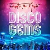 Tonight's the Night: Disco Gems de Various Artists