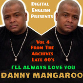 Ill Always Love You Danny Mangaroo (Digital English Presents from the Archives Late 80's Vol. 4) by Digital English