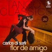 Flor de Amigo by Carlos DiSarli