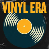 Vinyl Era by Various Artists
