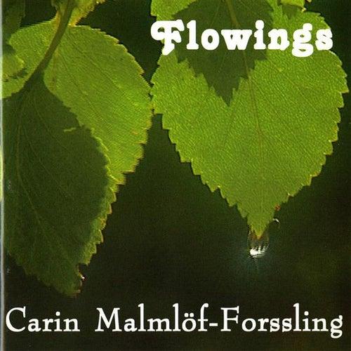Malmlof-Forssling, Carin: Flowings by Various Artists