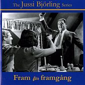 The Jussi Bjorling Series: Fram för Framgång (Film & Radio Recordings, 1937-1960) by Jussi Bjorling