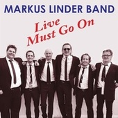 Live Must Go On by Markus Linder Band