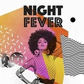 Night Fever by Various Artists
