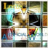 Artificial World by LOTUS