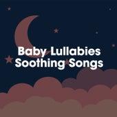 Baby Lullabies: Soothing Songs de Various Artists