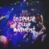 Ultimate Club Anthems by #1 Hits Now