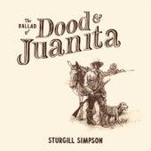 The Ballad of Dood & Juanita by Sturgill Simpson