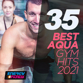 35 Best Aqua Gym Hits 2021 128 Bpm / 32 Count by Various Artists