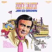 She's Leavin' von Jim Ed Brown