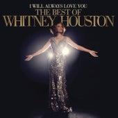 I Will Always Love You: The Best Of Whitney Houston by Whitney Houston