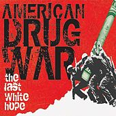 American Drug War: The Last White Hope Soundtrack CD by Various Artists