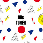 80s Tunes by Various Artists