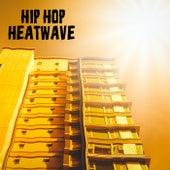 Hip Hop Heatwave by Various Artists