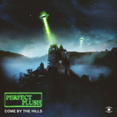 Come by the Hills by Perfect Plush